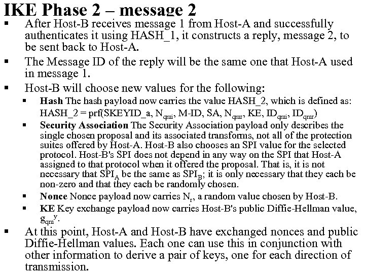 IKE Phase 2 – message 2 § § § After Host-B receives message 1
