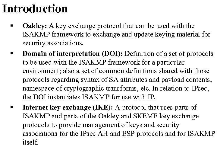 Introduction § § § Oakley: A key exchange protocol that can be used with