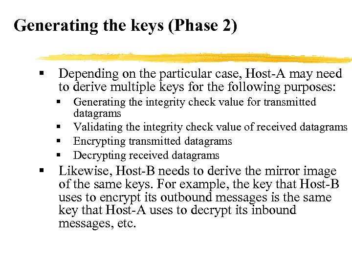 Generating the keys (Phase 2) § Depending on the particular case, Host-A may need