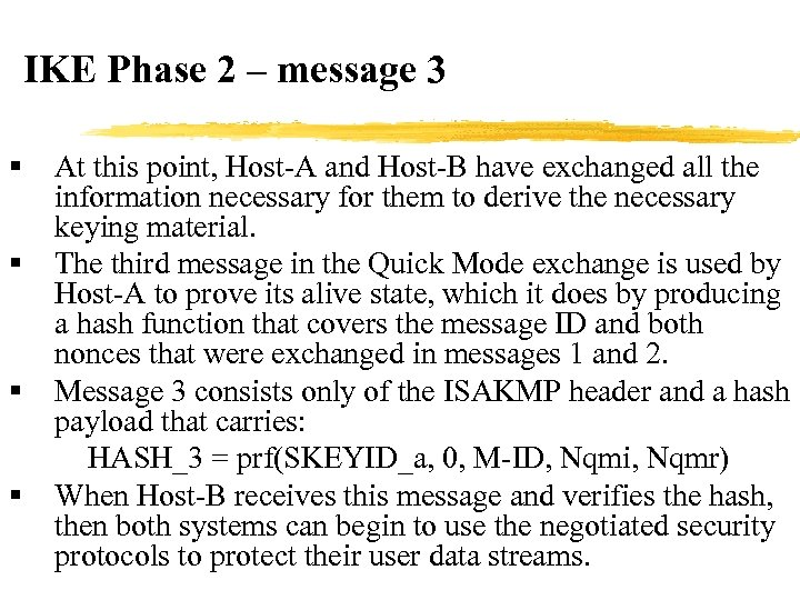 IKE Phase 2 – message 3 § § At this point, Host-A and Host-B