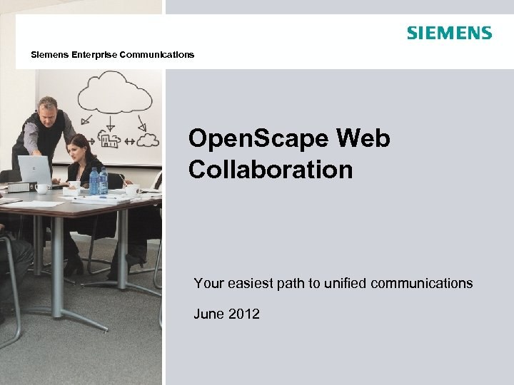Siemens Enterprise Communications Open. Scape Web Collaboration Your easiest path to unified communications June