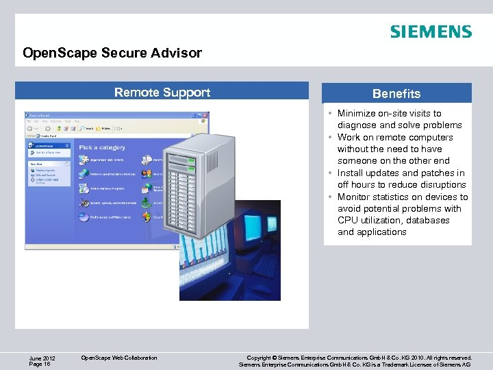 Open. Scape Secure Advisor Remote Support Benefits • Minimize on-site visits to diagnose and