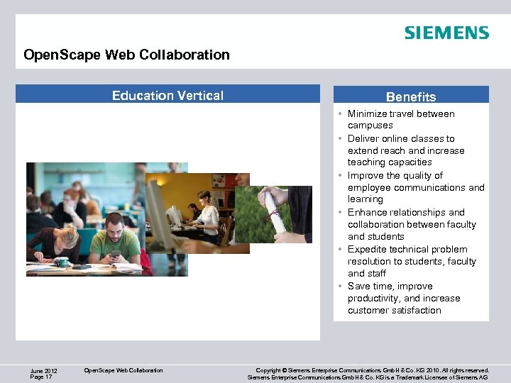 Open. Scape Web Collaboration Education Vertical Benefits • Minimize travel between campuses • Deliver