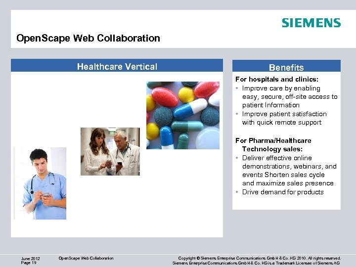 Open. Scape Web Collaboration Healthcare Vertical Benefits For hospitals and clinics: • Improve care