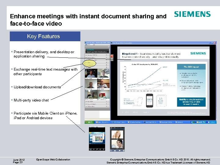Enhance meetings with instant document sharing and face-to-face video Key Features § Presentation delivery,