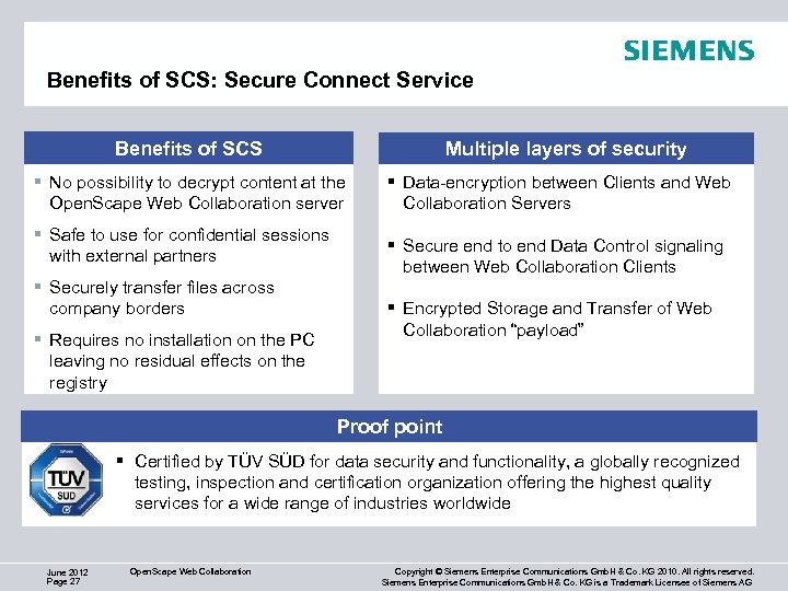 Benefits of SCS: Secure Connect Service Benefits of SCS Multiple layers of security §