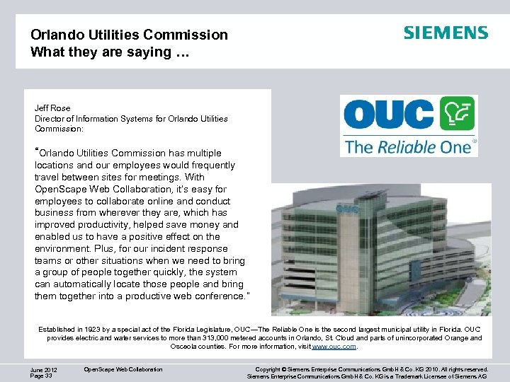 Orlando Utilities Commission What they are saying … Jeff Rose Director of Information Systems