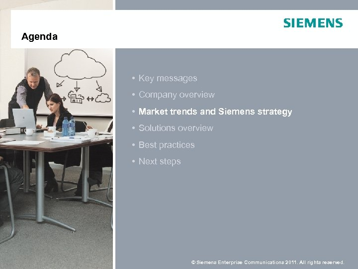 Agenda • Key messages • Company overview • Market trends and Siemens strategy •