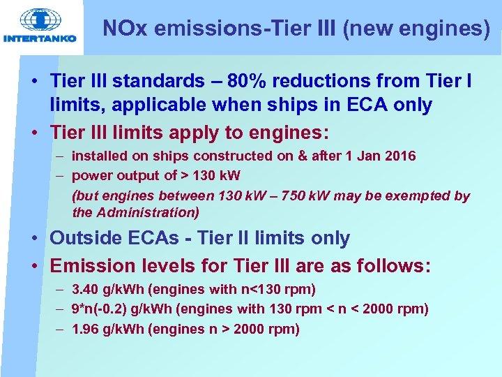 NOx emissions-Tier III (new engines) • Tier III standards – 80% reductions from Tier