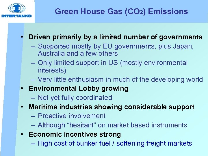 Green House Gas (CO 2) Emissions • Driven primarily by a limited number of