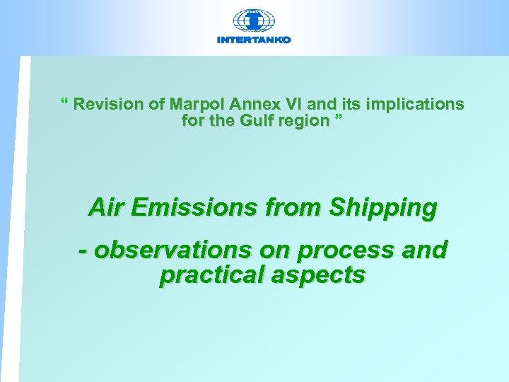""""""" Revision of Marpol Annex VI and its implications for the Gulf region """""""