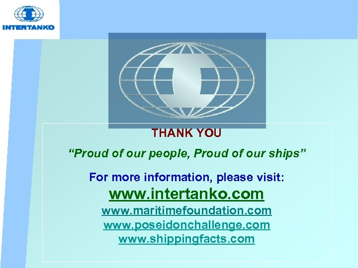 """THANK YOU """"Proud of our people, Proud of our ships"""" For more information, please"""