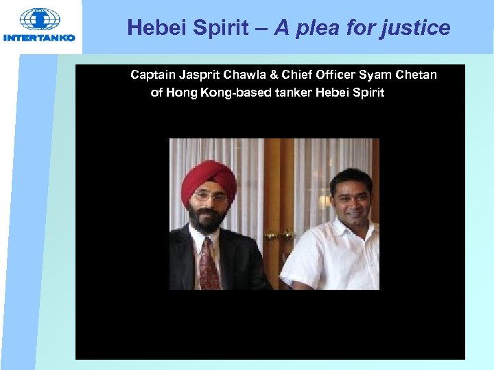 Hebei Spirit – A plea for justice Captain Jasprit Chawla & Chief Officer Syam