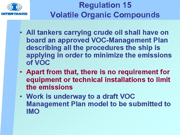 Regulation 15 Volatile Organic Compounds • All tankers carrying crude oil shall have on