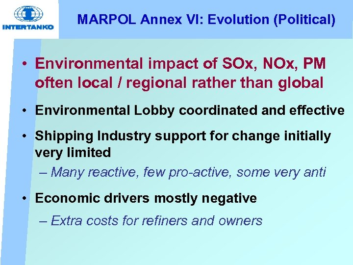 MARPOL Annex VI: Evolution (Political) • Environmental impact of SOx, NOx, PM often local