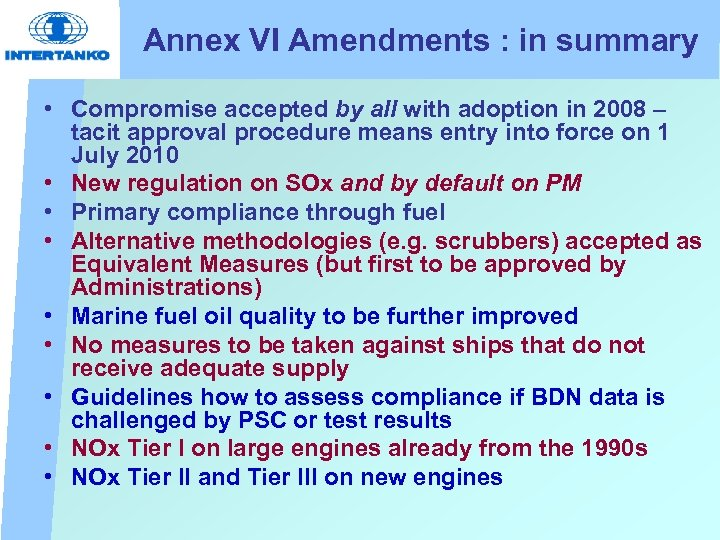 Annex VI Amendments : in summary • Compromise accepted by all with adoption in