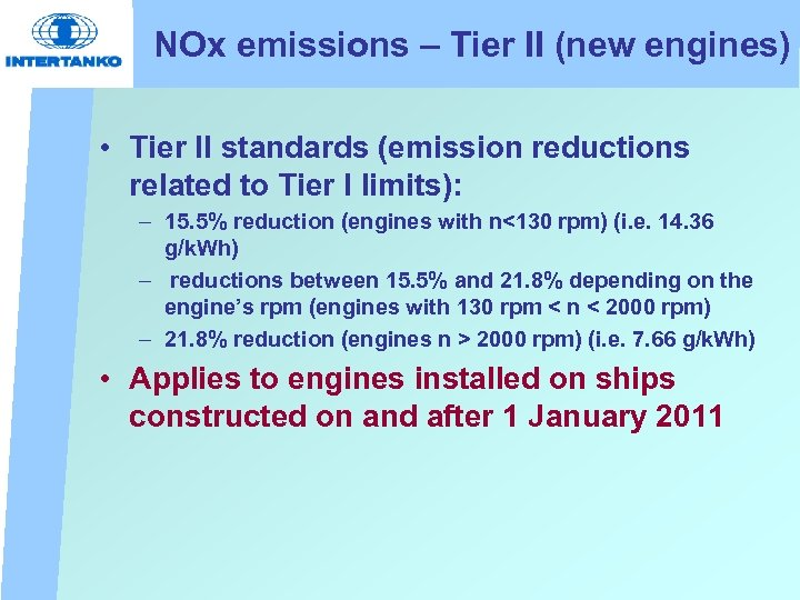 NOx emissions – Tier II (new engines) • Tier II standards (emission reductions related