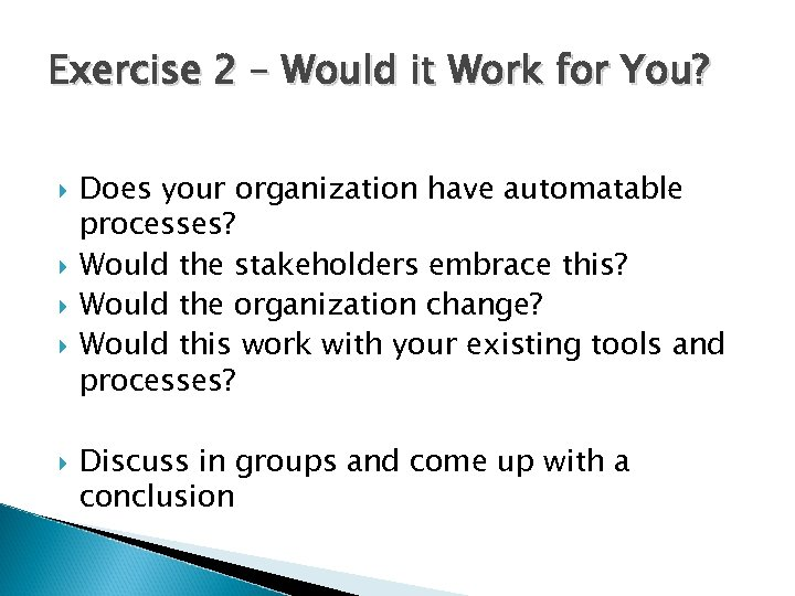 Exercise 2 – Would it Work for You? Does your organization have automatable processes?