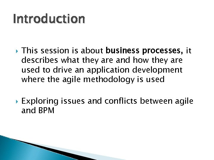 Introduction This session is about business processes, it describes what they are and how