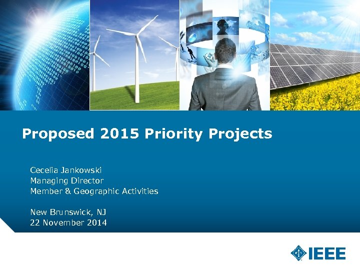 Proposed 2015 Priority Projects Cecelia Jankowski Managing Director Member & Geographic Activities New Brunswick,