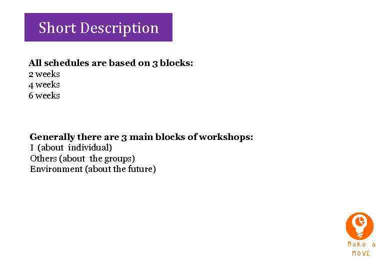 Short Description All schedules are based on 3 blocks: 2 weeks 4 weeks 6