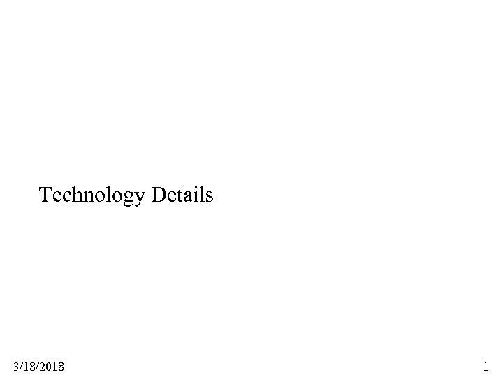 Technology Details 3/18/2018 1