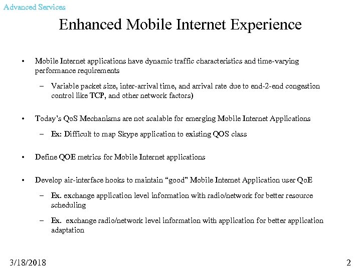 Advanced Services Enhanced Mobile Internet Experience • Mobile Internet applications have dynamic traffic characteristics