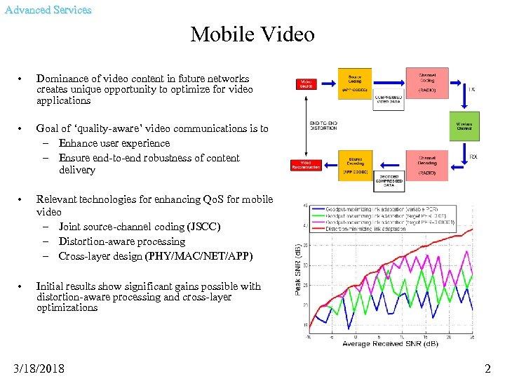 Advanced Services Mobile Video • Dominance of video content in future networks creates unique
