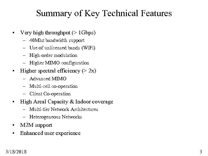 Summary of Key Technical Features • Very high throughput (> 1 Gbps) – –