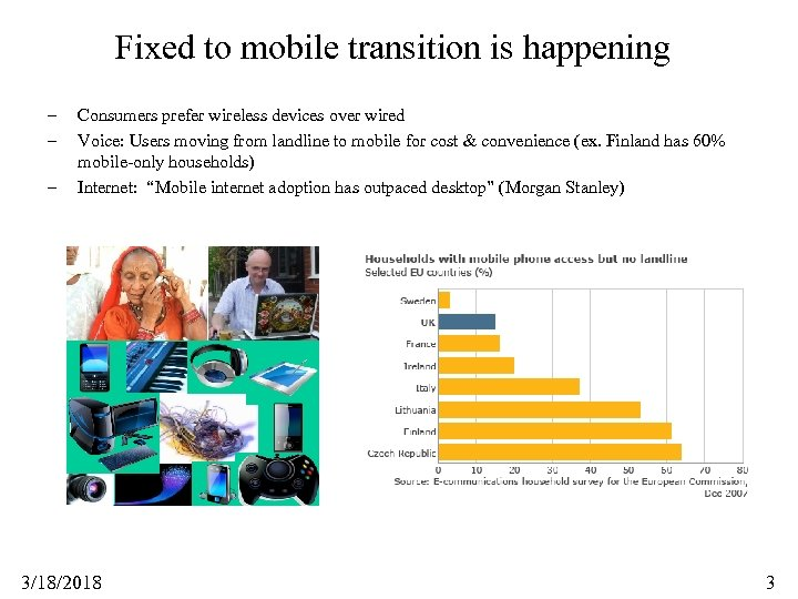 Fixed to mobile transition is happening – – – Consumers prefer wireless devices over