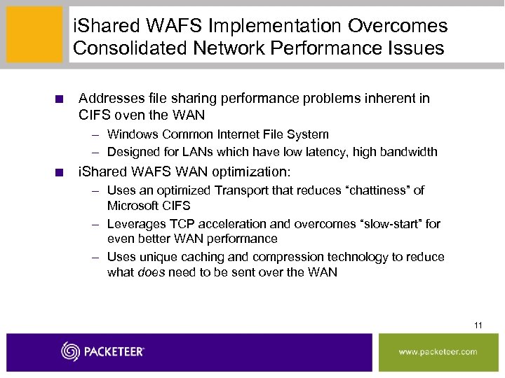 i. Shared WAFS Implementation Overcomes Consolidated Network Performance Issues ■ Addresses file sharing performance
