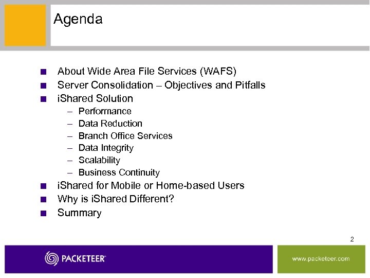 Agenda ■ About Wide Area File Services (WAFS) ■ Server Consolidation – Objectives and