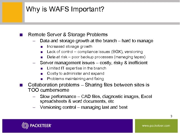 Why is WAFS Important? ■ Remote Server & Storage Problems – Data and storage