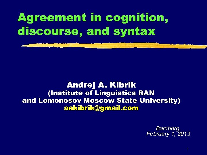 Agreement in cognition, discourse, and syntax Andrej A. Kibrik (Institute of Linguistics RAN and