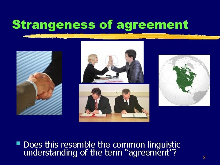 Strangeness of agreement § Does this resemble the common linguistic understanding of the term