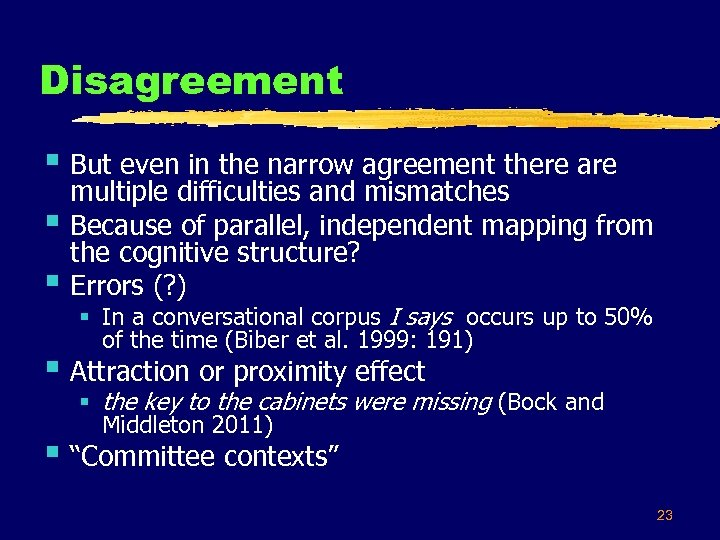 Disagreement § But even in the narrow agreement there are § § multiple difficulties