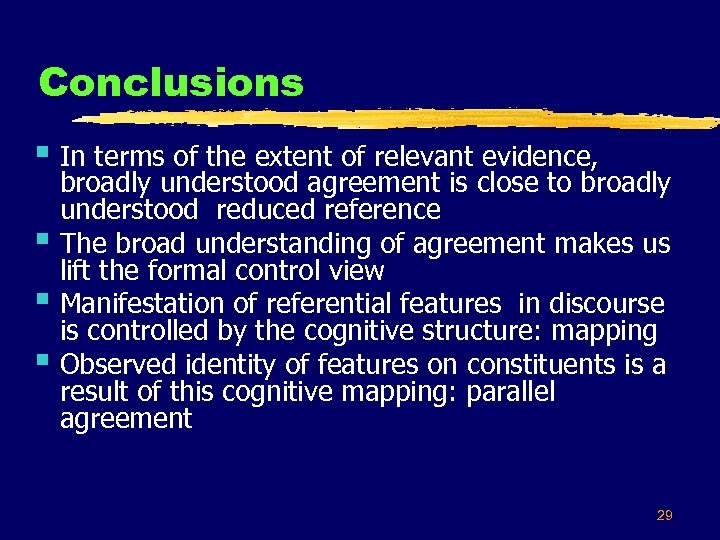 Conclusions § In terms of the extent of relevant evidence, § § § broadly