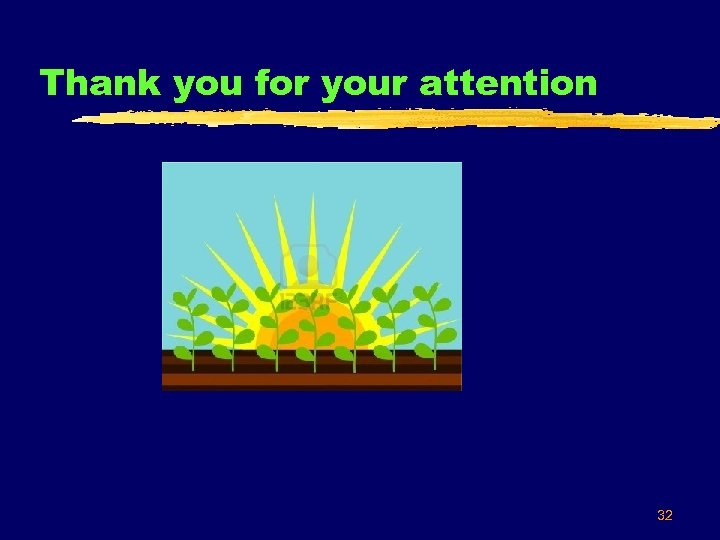 Thank you for your attention 32