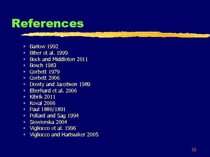 References § § § § Barlow 1992 Biber et al. 1999 Bock and Middleton