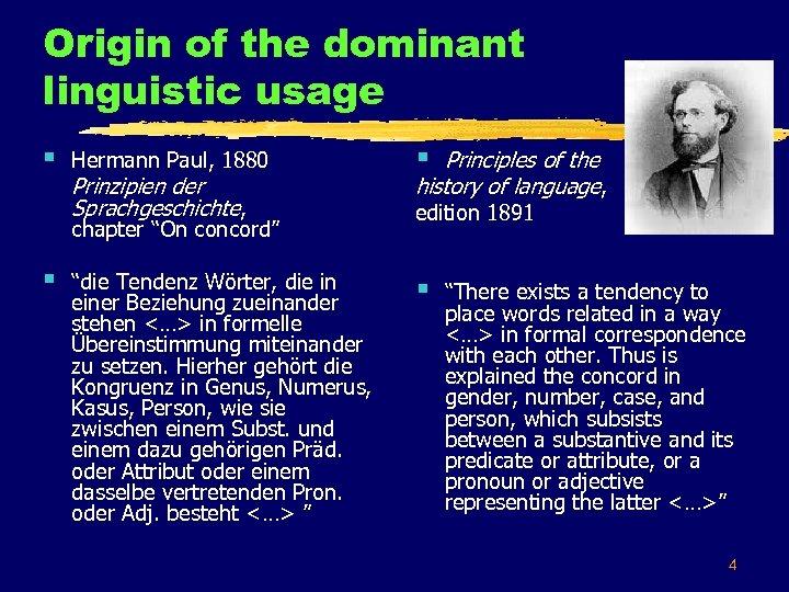 Origin of the dominant linguistic usage § Hermann Paul, 1880 Prinzipien der Sprachgeschichte, chapter