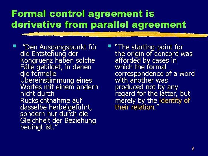 """Formal control agreement is derivative from parallel agreement § """"Den Ausgangspunkt für die Entstehung"""