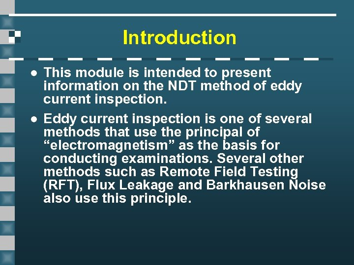 Introduction l l This module is intended to present information on the NDT method
