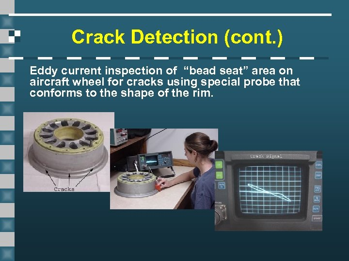 """Crack Detection (cont. ) Eddy current inspection of """"bead seat"""" area on aircraft wheel"""