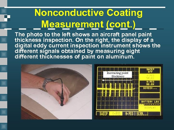 Nonconductive Coating Measurement (cont. ) The photo to the left shows an aircraft panel