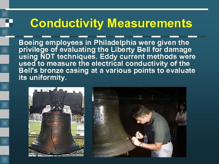 Conductivity Measurements Boeing employees in Philadelphia were given the privilege of evaluating the Liberty