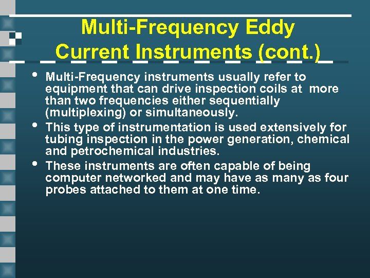 Multi-Frequency Eddy Current Instruments (cont. ) • • • Multi-Frequency instruments usually refer to