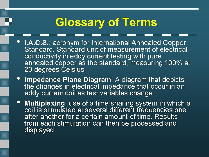 Glossary of Terms • • • I. A. C. S. : acronym for International
