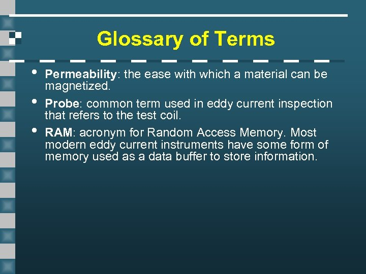 Glossary of Terms • • • Permeability: the ease with which a material can