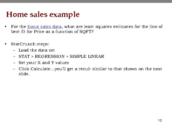 Home sales example • For the home sales data, what are least squares estimates