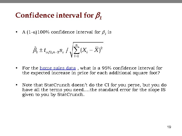 Confidence interval for b 1 • A (1 -a)100% confidence interval for b 1
